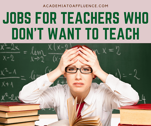 jobs for teachers who don't want to teach